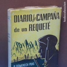 Libros de segunda mano: DIARIO DE CAMPAÑA DE UN REQUETÉ.-R.DOMENECH PUIG. Lote 150713878