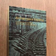 Libros de segunda mano: ARMAS PARA ESPAÑA. LA HISTORIA NO CONTADA DE LA GUERRA CIVIL ESPAÑOLA - GERALD HOWSON . Lote 150921826