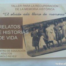Libros de segunda mano: GUERRA CIVIL: RELATOS E HISTORIAS DE VIDA. TALLER PARA LA RECUPERACION MEMORIA HISTORICA, SEVILLA´07. Lote 151119178