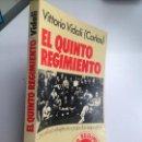 Libros de segunda mano: EL QUINTO REGIMIENTO. VITTORIO VIDALI (CARLOS). Lote 151149950