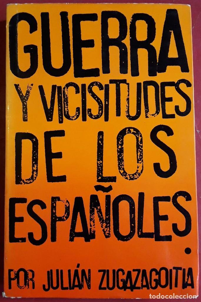 JULIÁN ZUGAZAGOITIA . GUERRA Y VICISITUDES DE LOS ESPAÑOLES I (Libros de Segunda Mano - Historia - Guerra Civil Española)