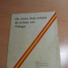 Libros de segunda mano: LIBRO OS MEUS DOIS MESES DE PRISAO EM MÁLAGA, DOS MESES DE PRISIÓN EN MÁLAGA 1938 GUERRA CIVIL. Lote 151476286