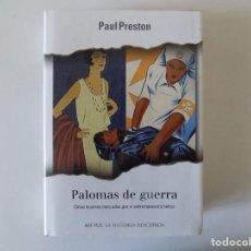 Libros de segunda mano: LIBRERIA GHOTICA. PAUL PRESTON. PALOMAS DE GUERRA. 2001. FOLIO. MUY ILUSTRADO.. Lote 151884290
