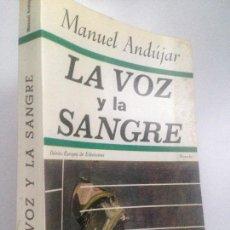 Libros de segunda mano: LA VOZ Y LA SANGRE: MANUEL ANDUJAR.. Lote 151925886