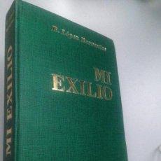 Libros de segunda mano: MI EXILIO 1939-1951. R. LOPEZ BARRANTES. TAPA DURA.. Lote 151928562