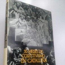 Libros de segunda mano: 30 MESES DE COLECTIVISMO EN CATALUÑA (1936-1939) PÉREZ BARO, ALBERT; ALBERTO CORAZÓN, (SOBRECUBIERTA. Lote 151932174