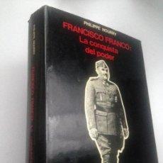 Libros de segunda mano: FRANCISCO FRANCO: LA CONQUISTA DEL PODER. PHILIPPE NOURRY. EDICIONES JÚCAR. PRIMERA EDICIÓN NOVIEMBR. Lote 151932970