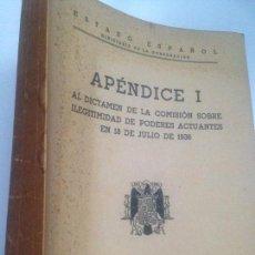 Libros de segunda mano: APENDICE I AL DICTAMEN DE LA COMISION SOBRE ILEGITIMIDAD DE PODERES ACTUANTES EN 18 DE JULIO DE 1936. Lote 151939266