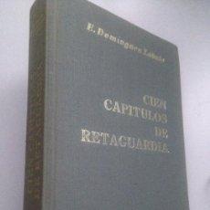 Libros de segunda mano: CIEN CAPITULOS DE RETAGUARDIA. E. DOMINGUEZ LOBATO.. Lote 151943178