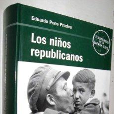 Libros de segunda mano: LOS NIÑOS REPUBLICANOS - EDUARDO PONS PRADES - ILUSTRADO. Lote 151951014