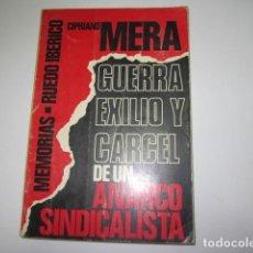 Libros de segunda mano: -GUERRA, EXILIO Y CÁRCEL DE UN ANARCOSINDICALISTA- POR CIPRIANO MERA. EDICIÓN 1976. RUEDO IBÉRICO.. Lote 151980558