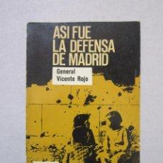 Libros de segunda mano: VICENTE ROJO. ASI FUÉ LA DEFENSA DE MADRID: APORTACIÓN A LA HISTORIA DE LA GUERRA DE ESPAÑA. Lote 152144430