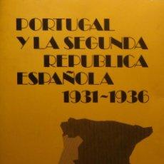 Libros de segunda mano: PORTUGAL Y LA SEGUNDA REPÚBLICA ESPAÑOLA 1931-1936 - CESAR OLIVEIRA. Lote 152144578