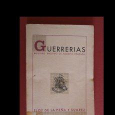 Libros de segunda mano: GUERRERIAS. BREVIARIO EMOTIVO DE NUESTRA CRUZADA. ELOY DE LA PEÑA Y SUAREZ. Lote 152204530