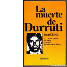 Libros de segunda mano: LA MUERTE DE DURRUTI. JOAN LLARCH. Lote 52866458