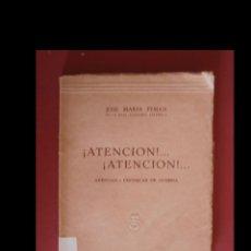 Libros de segunda mano: ATENCIÓ. ATENCION. ARENGAS Y CRÓNICAS DE GUERRA. JOSÉ MARAI PEMÁN. Lote 152208738