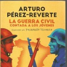Libros de segunda mano: ARTURO PEREZ-REVERTE. LA GUERRA CIVIL CONTADA A LOS JOVENES. ALFAGUARA. Lote 152219262