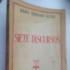 Libros de segunda mano - SIETE DISCURSOS. RAMON SERRANO SUÑER - 152245602