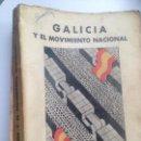 Libros de segunda mano: GALICIA Y EL MOVIMIENTO NACIONAL, PÁGINAS HISTÓRICAS POR M. SILVA FERREIRO. 1.938. Lote 152247626