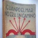 Libros de segunda mano: CUANDO EL MAR NO ERA UN CAMINO POR DR. JULIO PARDO CANALIS DE LA EDITORIAL EN ZARAGOZA 1937. Lote 152252550