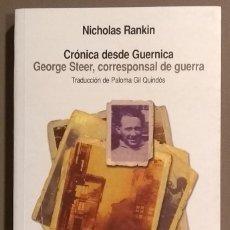 Libros de segunda mano - Crónica desde Guernica. George Steer, corresponsal de guerra. Nicholas Rankin. Siglo XXI 2005. Nuevo - 152268938