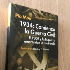 Libros de segunda mano: PÍO MOA. 1934: COMIENZA LA GUERRA CIVIL. EL PSOE Y LA ESQUERRA EMPRENDEN LA CONTIENDA. 2004.. Lote 152291378