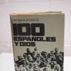 Libros de segunda mano: 100 ESPAÑOLES Y DIOS. JOSÉ MARÍA GIRONELLA. 1º EDICION. ABRIL 1971. Lote 153374546