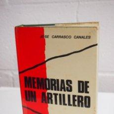 Libros de segunda mano: MEMORIAS DE UN ARTILLERO. MEMORIAS DE LA GUERRA CIVIL ESPAÑOLA 1936-39. JOSÉ CARRASCO CANALES. Lote 153374774