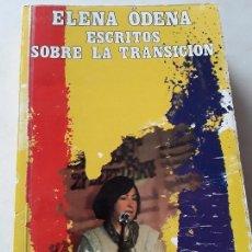 Libros de segunda mano: ESCRITOS SOBRE LA TRANSICION, DE ELENA ÓDENA. VANGUARDIA OBRERA, 1986. ÚNICO EN TC. COMUNISMO, PCE.. Lote 213824591