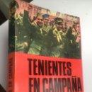 Libros de segunda mano: TENIENTES EN CAMPAÑA. JOSE MARIA GARATE CORDOBA GUERRA CIVIL. Lote 153731638