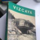 Libros de segunda mano: VIZCAYA. SERVICIO MILITAR. MONOGRAFIAS DE LA GUERRA DE ESPAÑA Nº 6. Lote 153852478