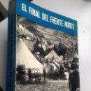 Libros de segunda mano: EL FINAL DEL FRENTE NORTE. MONOGRAFÍAS DE LA GUERRA DE ESPAÑA. Nº 8. AÑO: 1972. ED. SAN MARTIN.. Lote 153853438