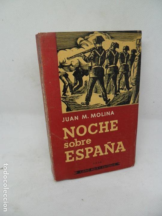NOCHE SOBRE ESPAÑA, SIETE AÑOS EN LAS PRISIONES DE FRANCO, JUAN M. MOLINA, ED. LIBRO MEX, 1958 (Libros de Segunda Mano - Historia - Guerra Civil Española)
