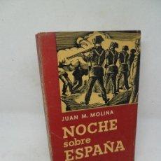 Libros de segunda mano: NOCHE SOBRE ESPAÑA, SIETE AÑOS EN LAS PRISIONES DE FRANCO, JUAN M. MOLINA, ED. LIBRO MEX, 1958. Lote 153987870