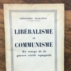 Libros de segunda mano: LIBÉRALISME ET COMMUNISME. EN MARGE DE LA GUERRE CIVILE ESPAGNOLE. - MARAÑÓN, GREGORIO.. Lote 123212902