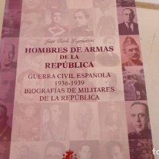 Libros de segunda mano: HOMBRES DE ARMAS DE LA REPUBLICA. Lote 154231362