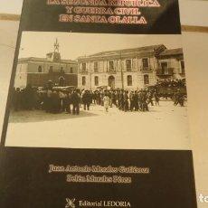 Libros de segunda mano: LA SEGUNDA REPUBLICA Y GUERRA CIVIL EN SANTA OLALLA. Lote 154355226