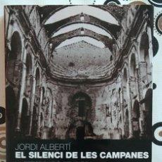 Libros de segunda mano: EL SILENCI DE LES CAMPANES. LA PERSECUCIÓ RELIGIOSA DURANT LA GUERRA CIVIL. 1936-1939. JORDI ALBERTÍ. Lote 154362634