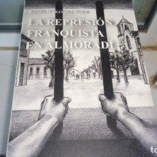 Libros de segunda mano: LA REPRESION FRANQUISTA EN ALMORADI. Lote 154393438