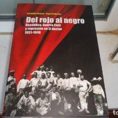 Libros de segunda mano: DEL ROJO AL NEGRO REPUBLICA, GUERRA CIVIL Y REPRESION EN EL GASTOR. Lote 154393966