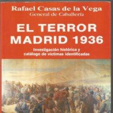 Libros de segunda mano: RAFAEL CASAS DE LA VEGA. EL TERROR MADRID 1936. EDITORIAL FENIX. Lote 154413614