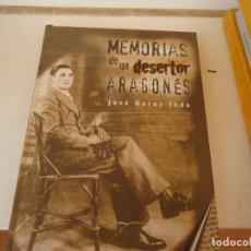 Libros de segunda mano: MEMORIAS DE UN DESERTOR ARAGONES. Lote 154464782