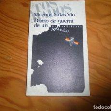 Libros de segunda mano: DIARIO DE GUERRA DE UN SOLDADO. VICENTE SALAS VIU. EDT. HISPAMERCA, 2ª EDC. 1977. Lote 154522418