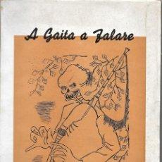 Libros de segunda mano: A GAITA A FALARE RAMÓN REY BALTAR. ILUSTRACIONES DE CASTELAO, COLMEIRO Y SEOANE. 1ª EDICIÓN. Lote 154614174