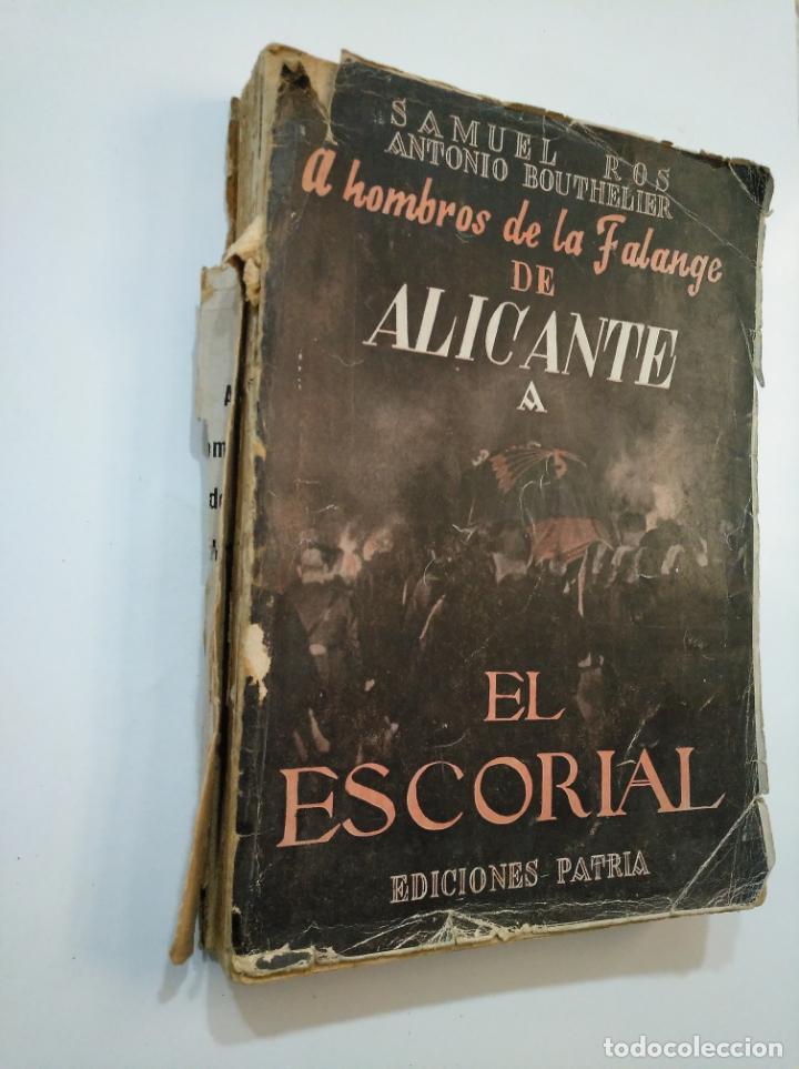 Libros de segunda mano: A HOMBROS DE LA FALANGE. DE ALICANTE A EL ESCORIAL. SAMUEL ROS.- ANTONIO BOUTHELIER. TDK374 - Foto 5 - 154677786