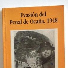 Libros de segunda mano: EVASION DEL PENAL DE OCAÑA 1948. Lote 154701686