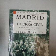 Libros de segunda mano: MADRID EN LA GUERRA CIVIL. VOL. 2: LOS PROTAGONISTAS MONTOLIÚ, PEDRO ED. SÍLEX . Lote 154718958