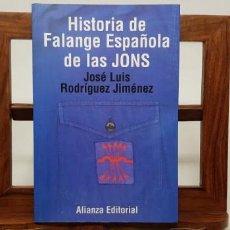 Libros de segunda mano: HISTORIA DE FALANGE ESPAÑOLA DE LAS JONS - RODRÍGUEZ JIMÉNEZ, JOSÉ LUIS. Lote 154731482