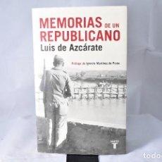 Libros de segunda mano: MEMORIAS DE UN REPUBLICANO. LUIS DE AZCARATE. TAURUS 2008. PROLOGO DE IGNACIO MARTINEZ DE PISON. Lote 154875778