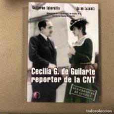Libros de segunda mano: CECILIA G. DE GUILARTE. REPORTER DE LA CNT. SUS CRÓNICAS DE GUERRA G. TABERNILLA - JULEN LEZAMIZ . Lote 154906378